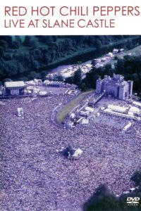 """Poster for the movie """"Red Hot Chili Peppers: Live at Slane Castle"""""""